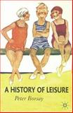 A History of Leisure : The British Experience Since 1500, Borsay, Peter, 0333930827