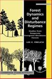 Forest Dynamics and Disturbance Regimes : Studies from Temperate Evergreen-Deciduous Forests, Frelich, Lee E., 0521650828