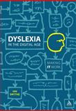 Dyslexia in the Digital Age : Making IT Work, Smythe, Ian, 0826430821