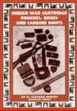Indian War Cartridge Pouches, Boxes and Carbine Boots, R. Stephen Dorsey, 0963120824