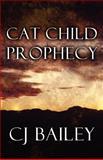 Cat Child Prophecy, Cj Bailey, 1462600824