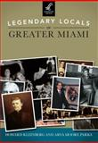 Legendary Locals of Greater Miami, Howard Kleinberg and Arva Moore Parks, 146710082X