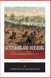 Gettysburg and Vicksburg: the Civil War Turning Points Of 1863, Charles River Charles River Editors, 1495440826