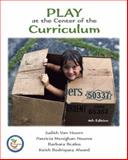 Play at the Center of the Curriculum, Van Hoorn, Judith and Nourot, Patricia M., 0131720821