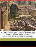 Comoediae; Recensuit Notasque Suas et Gabrielis Faerni, Addidit Richardus Bentleius, Terence Terence and Gabriele Faerno, 1149850825