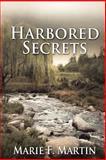 Harbored Secrets, Marie Martin, 1482320827