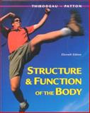 Structure and Function of the Body, Thibodeau, Gary A. and Patton, Kevin T., 0323010822