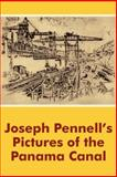 Joseph Pennell's Pictures of the Panama Canal, Joseph Pennell, 1410100820
