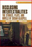 Disclosing Intertextualities : The Stories, Plays, and Novels of Susan Glaspell, Martha C. Carpentier, Barbara Ozieblo (Eds.), 9042020822