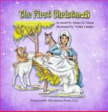 The First Christmas, Janice D Green, 0983680825