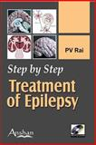 Step by Step Treatment of Epilepsy, Rai, P. V., 1905740824