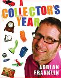 A Collector's Year, Franklin, Adrian, 1921410825