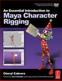 An Essential Introduction to Maya Character Rigging, Cabrera, Cheryl, 0240520823