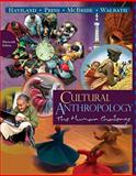 Cultural Anthropology : The Human Challenge, Haviland, William A. and Prins, Harald E. L., 0495810827