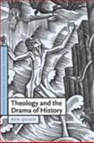 Theology and the Drama of History, Quash, Ben, 0521090822