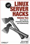 Linux Server Hacks, Volume Two : Tips and Tools for Connecting, Monitoring, and Troubleshooting, Hagen, William von and Jones, Brian K., 0596100825