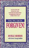 You Too Can Be Forgiven, Myrle Morris, 0883680823
