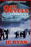 Ninth Cycle Antarctica, J. C. Ryan, 149953082X