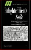 The Enlightenment's Fable : Bernard Mandeville and the Discovery of Society, Hundert, E. J., 0521460824