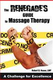 The Renegade's Guide to Massage Therapy, Robert Haase, 1480230820