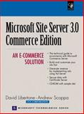 Micrososft Site Server3.0 Commerce Edition : An E-Commerce Solution, Libertone, David and Scoppa, Andrew, 0130850829