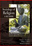 Sociology of Religion : A Reader, Monahan, Susanne C. and Mirola, William A., 0205710824