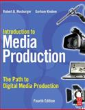 Introduction to Media Production : The Path to Digital Media Production, Kindem, Gorham and Musburger, Robert B., 0240810821