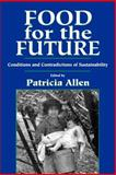 Food for the Future : Conditions and Contradictions of Sustainability, , 0471580821