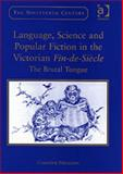 Language, Science and Popular Fiction in the Victorian Fin-De-Siècle : The Brutal Tongue, Ferguson, Christine, 0754650820