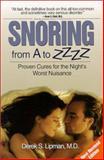 Snoring from A to ZZZZ, Derek S. Lipman, 0965070824