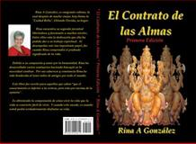 The Contract of the Soul - Revised Edition : A Message about Our Spiritual-Human Evolution, Rina A Gonzalez, 0979240824