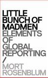 Little Bunch of Madmen, Mort Rosenblum, 0982590822