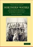 Northern Waters : Captain Roald Amundsen's Oceanographic Observations in the Arctic Seas In 1901, Nansen, Fridtjof, 1108070825