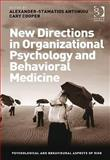 New Directions in Organisational Psychology and Behavioural Medicine, Alexander-Stamatios Antoniou, Cary Cooper, 140941082X