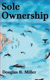 Sole Ownership, Douglas R., Douglas Miller, 1466460822