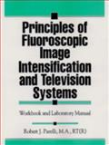 Principles of Fluoroscopic Image Intensification and Television Systems, Parelli, Robert J., 1574440829