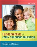 Fundamentals of Early Childhood Education, Morrison, George S., 0133400832