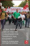 Global Restructuring, Labour and the Challenges for Transnational Solidarity, , 0415580838