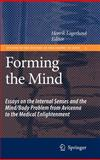 Forming the Mind : Essays on the Internal Senses and the Mind/Body Problem from Avicenna to the Medical Enlightenment, , 1402060831