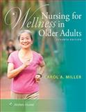 Nursing for Wellness in Older Adults, Miller, Carol A., 1451190832