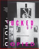 Fucked up and Photocopied, Bryan Ray Turcotte and Christopher T. Miller, 1584230835