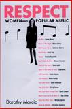Respect : Women and Popular Music, Marcic, Dorothy, 1587990830