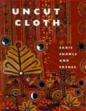 Uncut Cloth : Saris, Shawls and Sashes, Askari, Nasreen and Arthur, Liz, 1858940834