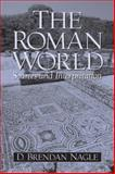 The Roman World : Sources and Interpretation, Nagle, D. Brendan, 0131100831