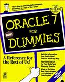 Oracle 7 for Dummies, McCullough, Carol and Dummies Technical Press Staff, 076450083X