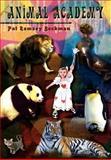 Animal Academy, Pat Ramsey Beckman, 1403350833