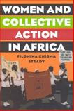 Women and Collective Action in Africa : Development, Democratization, and Empowerment, Steady, Filomina Chioma, 1403970831