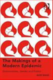 The Makings of a Modern Epidemic : Endometriosis Gender and Politics, Seear, Kate, 1409460835