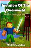 Invasion of the Overworld: a Minecraft Novel, Mark Cheverton, 1490930833