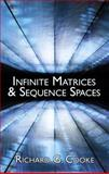 Infinite Matrices and Sequence Spaces, Cooke, Richard G., 048678083X
